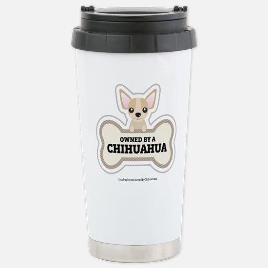 Owned by a Chihuahua Stainless Steel Travel Mug