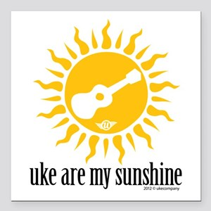 "uke are my sunshine Square Car Magnet 3"" x 3&"