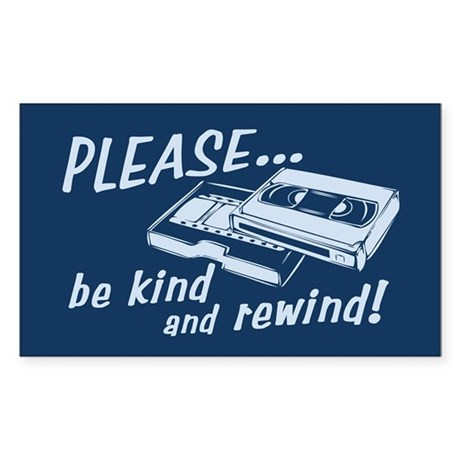 Be Kind and Rewind Rectangle Sticker