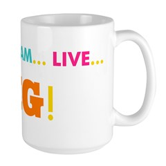 Love. Dream. Live. BIG! Large Mug