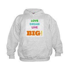 Love. Dream. Live. BIG! Hoodie