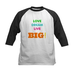 Love. Dream. Live. BIG! Kids Baseball Jersey