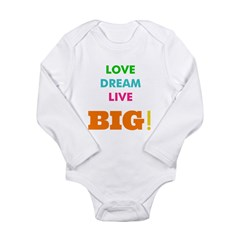 Love. Dream. Live. BIG! Long Sleeve Infant Bodysui