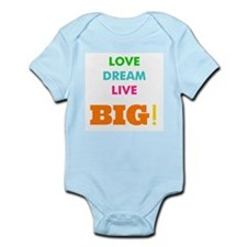 Love. Dream. Live. BIG! Infant Bodysuit