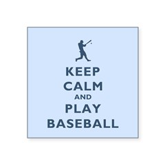 Keep Calm And Play Baseball Square Sticker 3