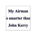 My Airman is smarter than Joh Square Sticker 3&quo