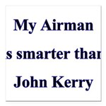 My Airman is smarter than Joh Square Car Magnet 3&