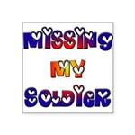 Missing My Soldier Square Sticker 3