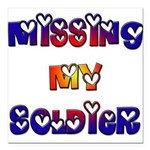 Missing My Soldier Square Car Magnet 3