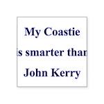 My Coastie is smarter than Jo Square Sticker 3&quo
