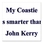 My Coastie is smarter than Jo Square Car Magnet 3&