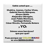 Colombianos famosos y yo Tile Coaster