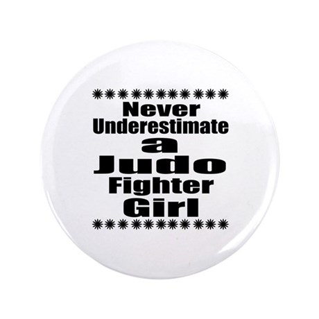 Never Underestimate Judo Fighter Girlfriend Button