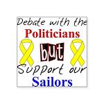 Debate Politicians but Suppor Square Sticker 3&quo