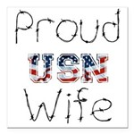 Barbed Wire Proud USN Wife Square Car Magnet 3&quo