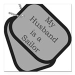 My Husband is a Sailor dog ta Square Car Magnet 3&