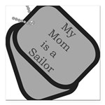 My Mom is a Sailor dog tag Square Car Magnet 3