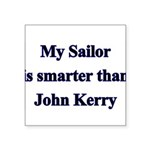 My Sailor is smarter than Joh Square Sticker 3&quo