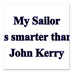 My Sailor is smarter than Joh Square Car Magnet 3&