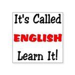 It's Called English Learn It Square Sticker 3&quot