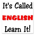 It's Called English Learn It Square Car Magnet 3&q
