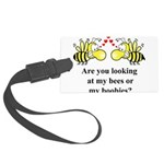 Are you looking at my bees Large Luggage Tag