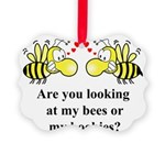 Are you looking at my bees Picture Ornament