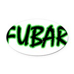 FUBAR ver3 Oval Car Magnet