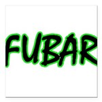 FUBAR ver3 Square Car Magnet 3
