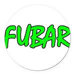 FUBAR ver4 Round Car Magnet