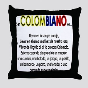 Ser Colombiano es Throw Pillow