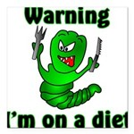 I'm on a Diet Caterpillar Square Car Magnet 3