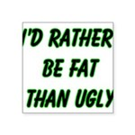 fatugly Square Sticker 3