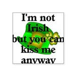 Not Irish Kiss Me Hat Square Sticker 3