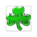 Kiss Me I'm Irish Square Sticker 3