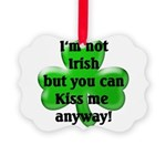 Not Irish, Kiss Me Picture Ornament