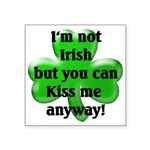 Not Irish, Kiss Me Square Sticker 3