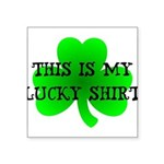 My Lucky Shirt Square Sticker 3