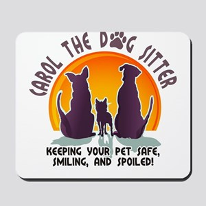 Carol The Dog Sitter with Tag Line Mousepad