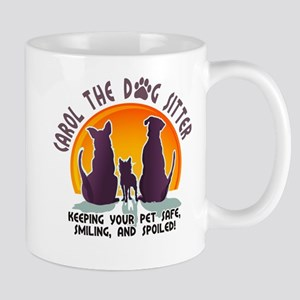 Carol The Dog Sitter with Tag Line Mug