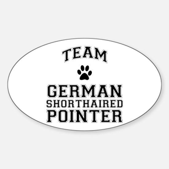 Team German Shorthaired Pointer Sticker (Oval)