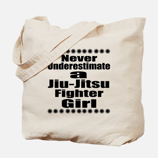Never Underestimate Jiu-Jitsu Fighter Gir Tote Bag