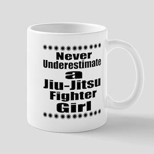 Never Underestimate Jiu-Jitsu Fi 11 oz Ceramic Mug