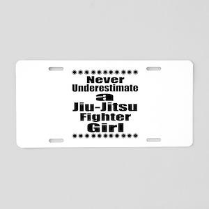 Never Underestimate Jiu-Jit Aluminum License Plate