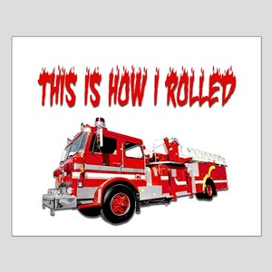 Retired Firefighter- How I Rolled Small Poster
