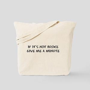 Not Broke Tote Bag