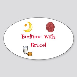 Bedtime With Bruce Sticker (Oval)