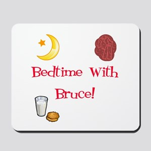 Bedtime With Bruce Mousepad