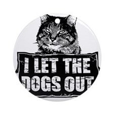 I-LET-THE-DOGS-OUT Ornament (Round)