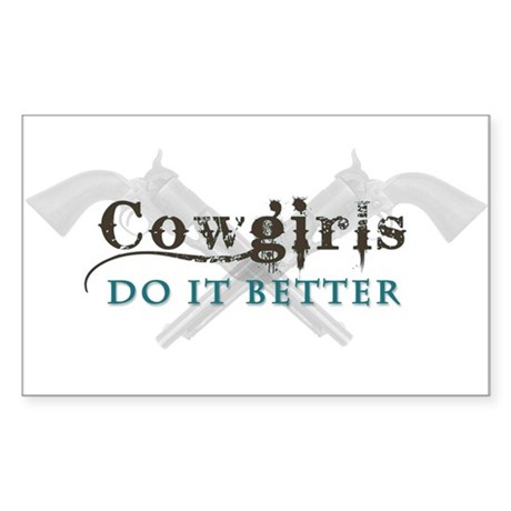 Cowgirls Do It Better Sticker (Rectangle)